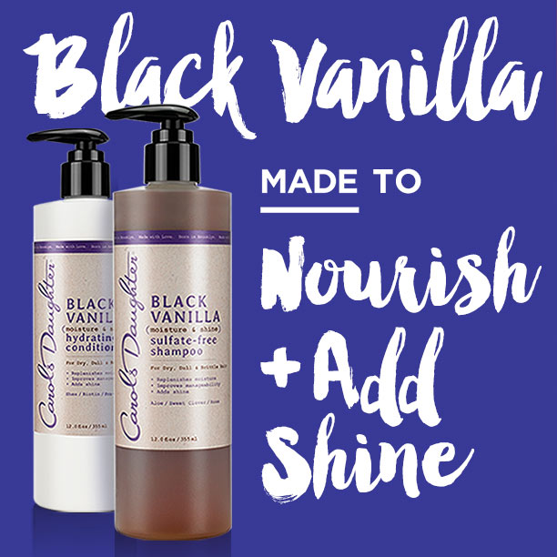 The Carol's Daughter Black Vanilla Collection replenishes moisture, improves manageability and adds shine.